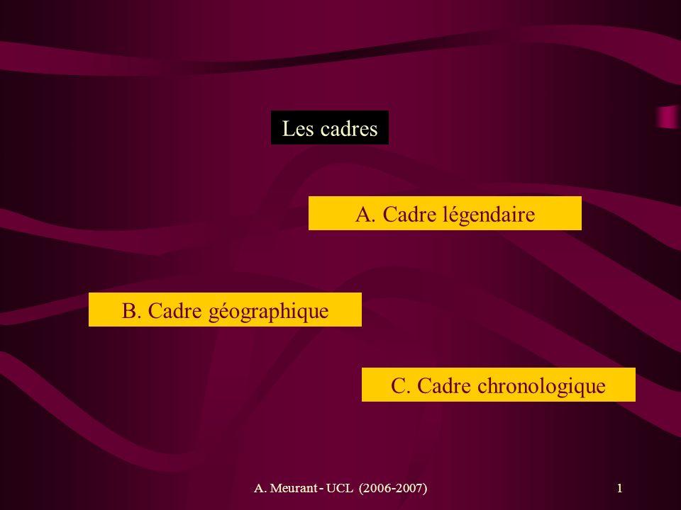 Les cadres A. Cadre légendaire B. Cadre géographique