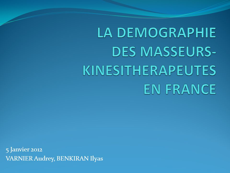 LA DEMOGRAPHIE DES MASSEURS-KINESITHERAPEUTES EN FRANCE