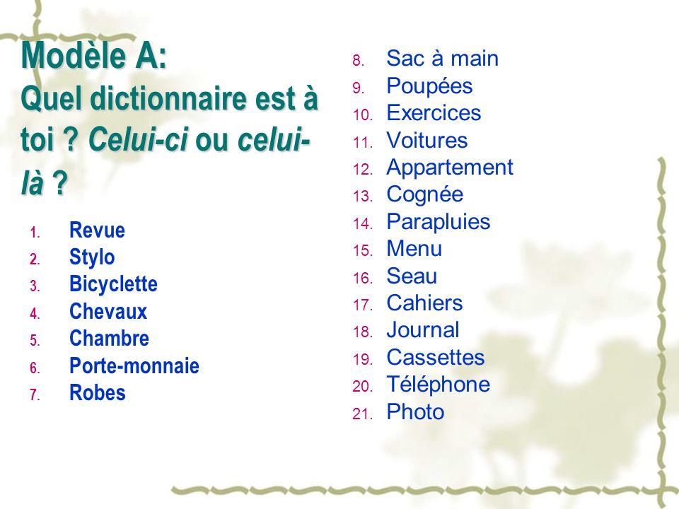 Modèle A: Quel dictionnaire est à toi Celui-ci ou celui-là