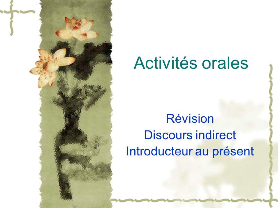 Révision Discours indirect Introducteur au présent