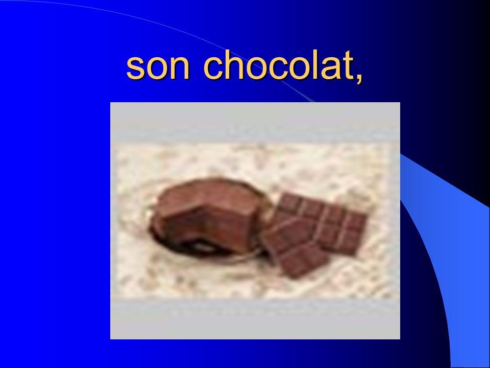 son chocolat,