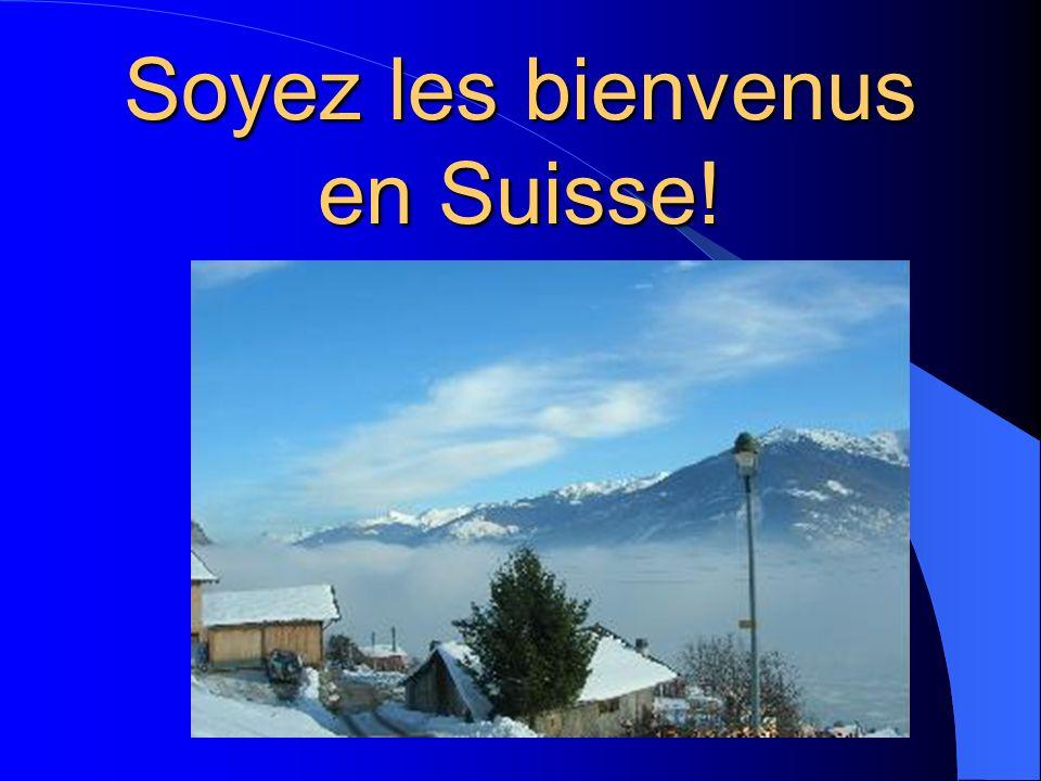 Soyez les bienvenus en Suisse!