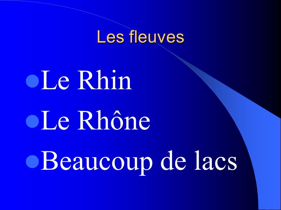 Les fleuves Le Rhin Le Rhône Beaucoup de lacs
