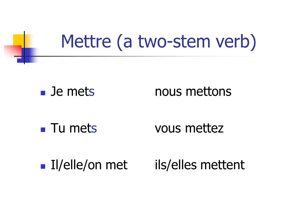 Mettre (a two-stem verb)