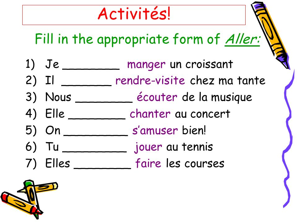 Fill in the appropriate form of Aller: