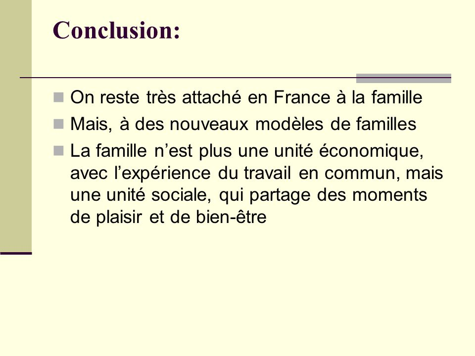 Conclusion: On reste très attaché en France à la famille
