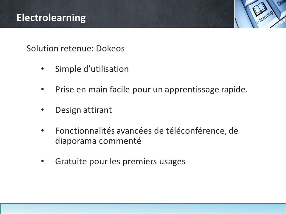 Electrolearning Solution retenue: Dokeos Simple d'utilisation