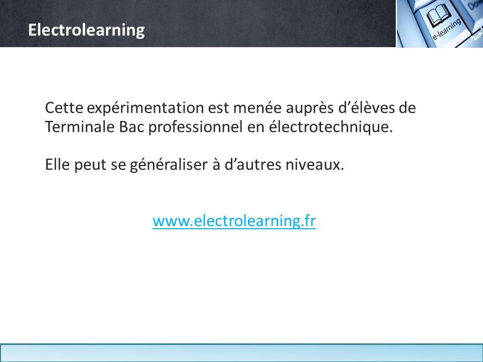 Electrolearning Cette expérimentation est menée auprès d'élèves de Terminale Bac professionnel en électrotechnique.