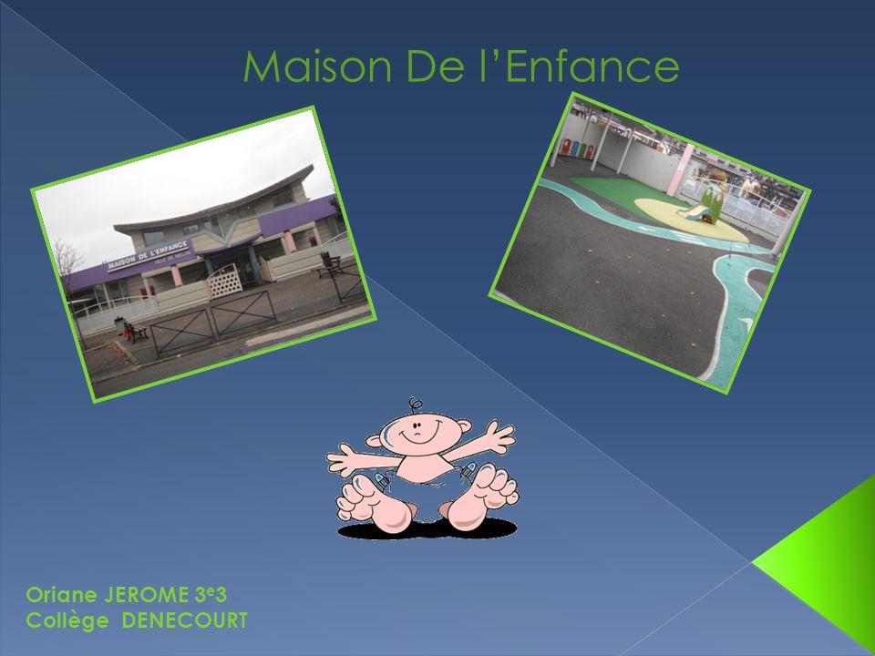 Maison De l'Enfance Oriane JEROME 3e3 Collège DENECOURT