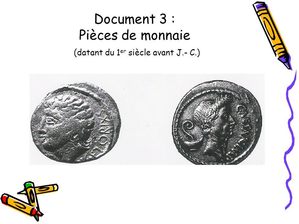 Document 3 : Pièces de monnaie (datant du 1er siècle avant J.- C.)
