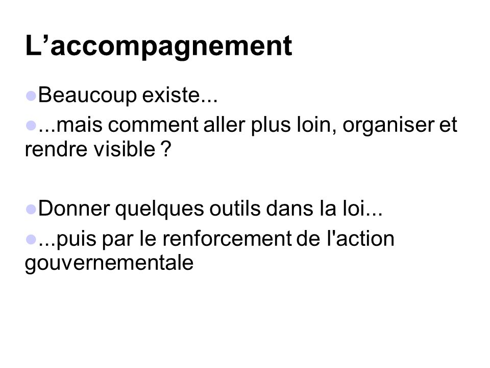 L'accompagnement Beaucoup existe...