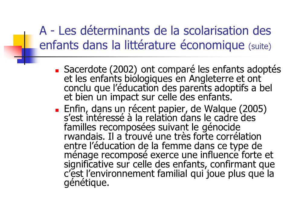 A - Les déterminants de la scolarisation des enfants dans la littérature économique (suite)