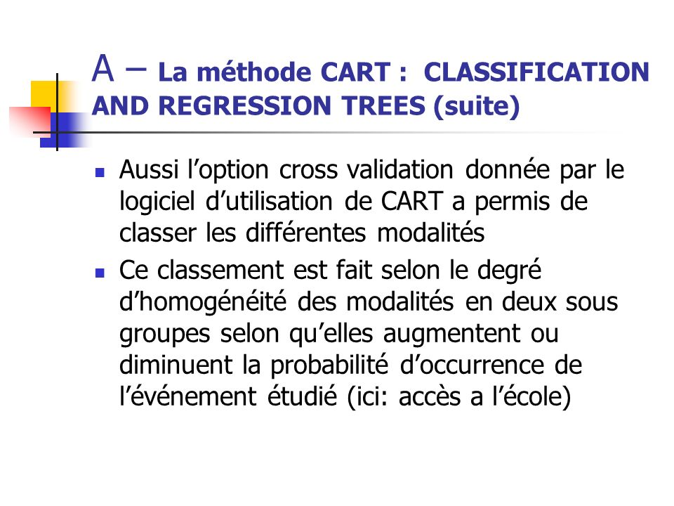 A – La méthode CART : CLASSIFICATION AND REGRESSION TREES (suite)