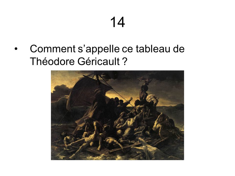 14 Comment s'appelle ce tableau de Théodore Géricault