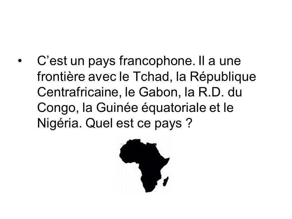 C'est un pays francophone