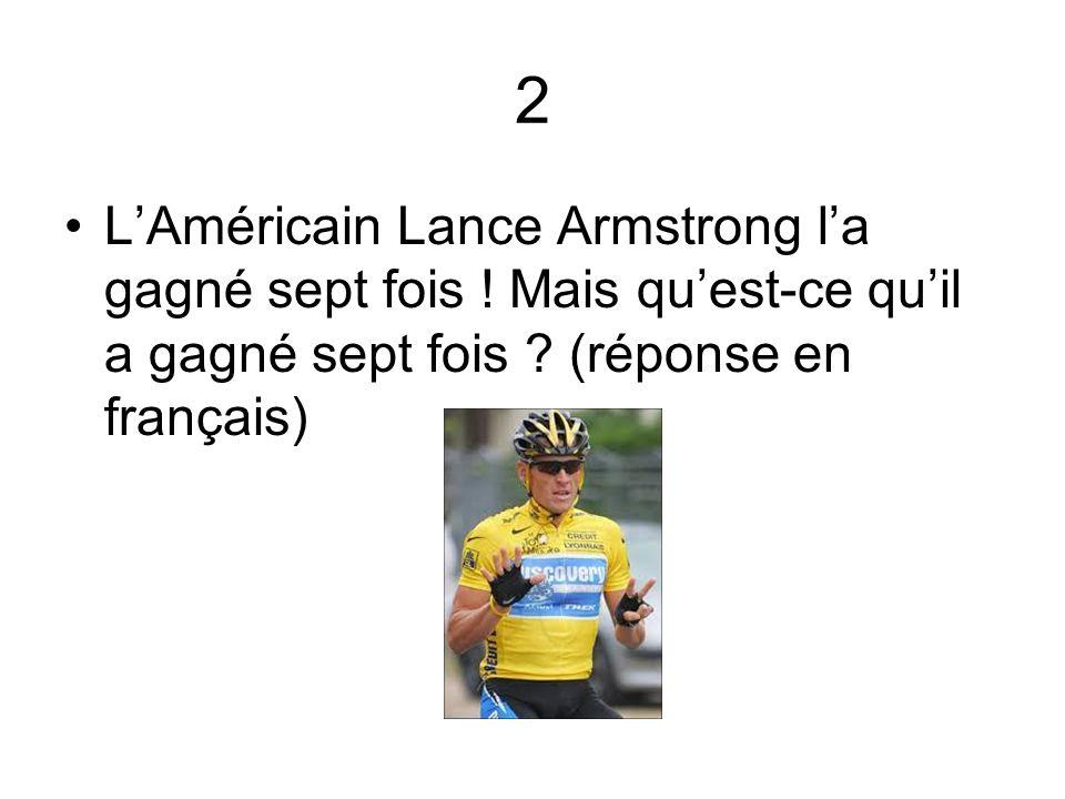 2 L'Américain Lance Armstrong l'a gagné sept fois .