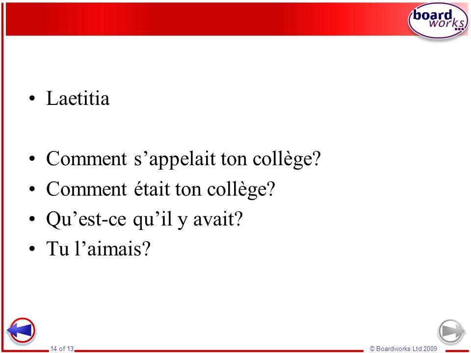 Laetitia Comment s'appelait ton collège. Comment était ton collège.