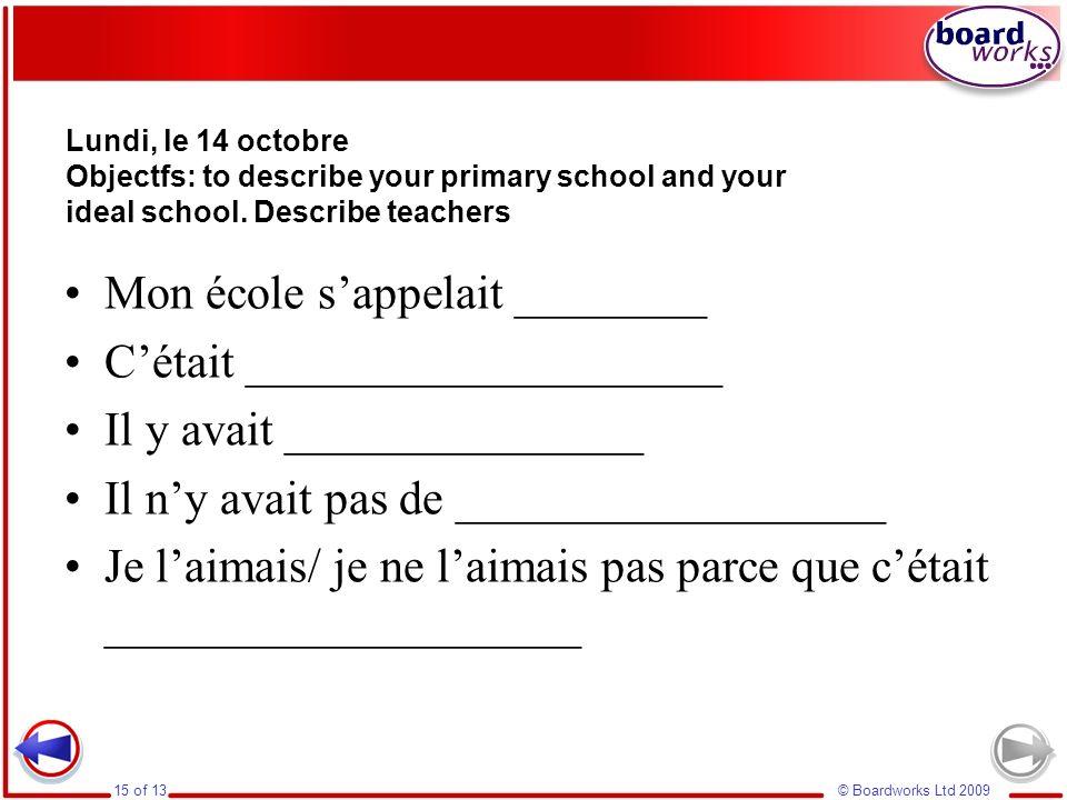 Mon école s'appelait ________ C'était ____________________