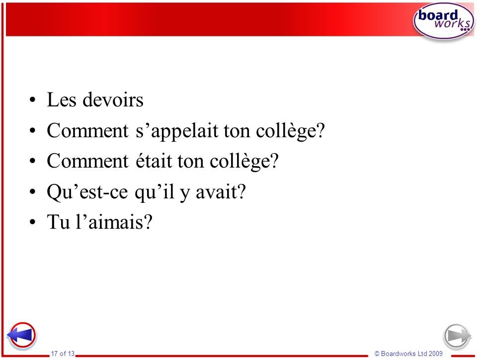 Les devoirs Comment s'appelait ton collège. Comment était ton collège.