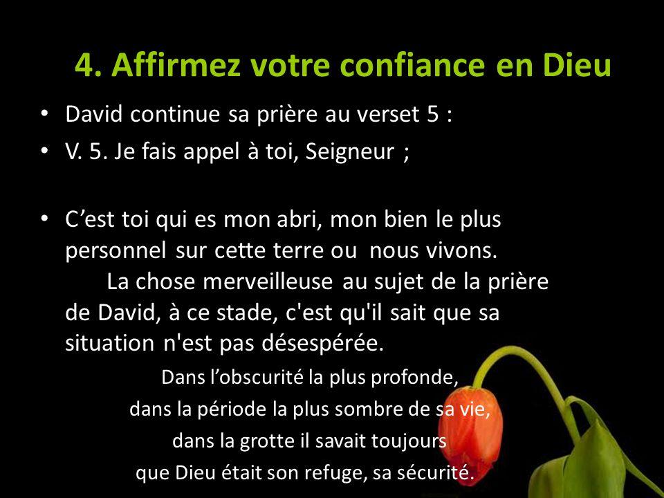 4. Affirmez votre confiance en Dieu