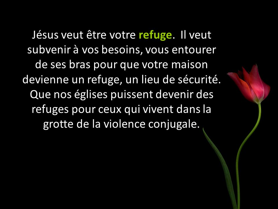 Jésus veut être votre refuge