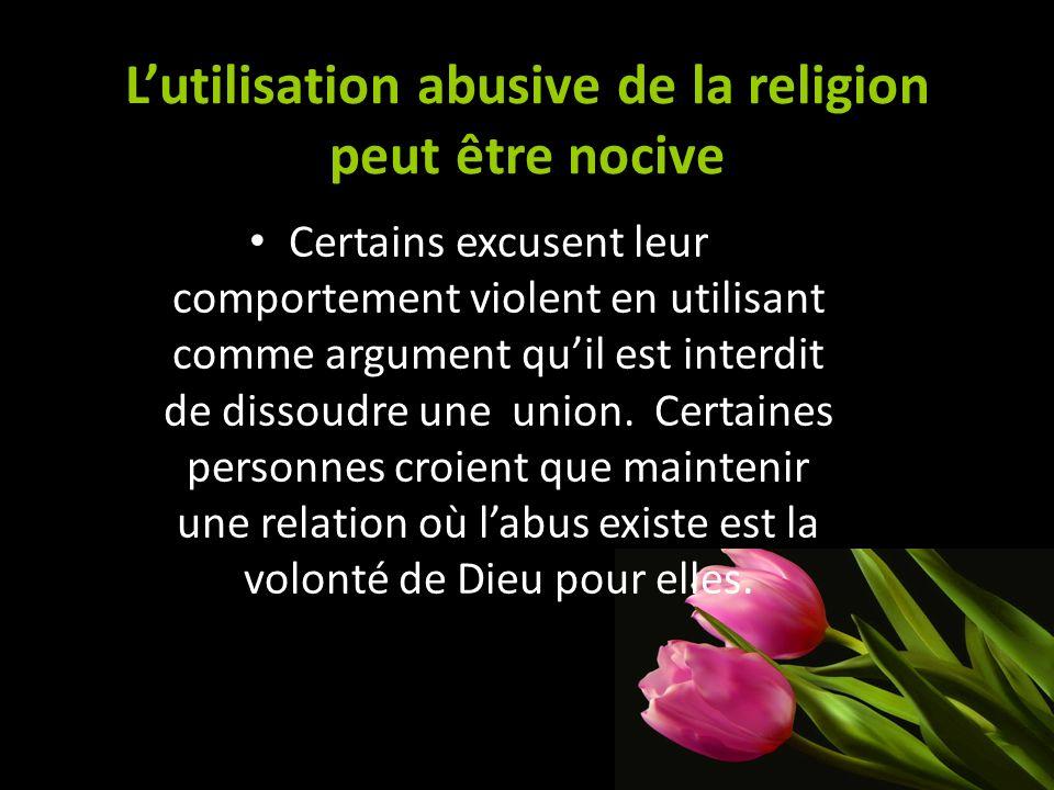 L'utilisation abusive de la religion peut être nocive