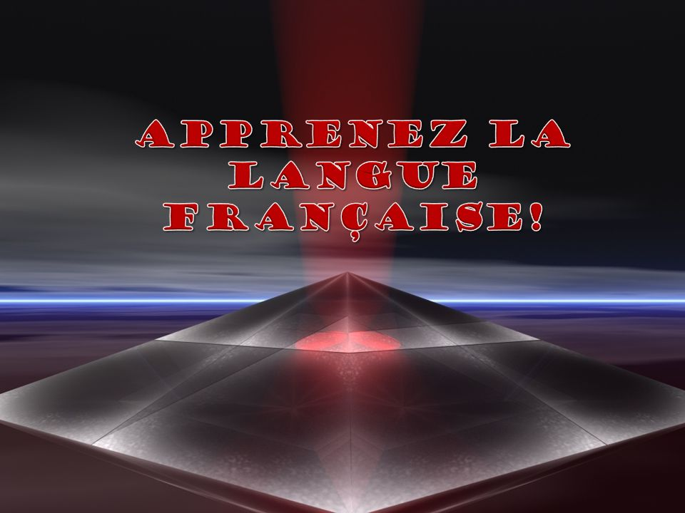 Apprenez la langue française!