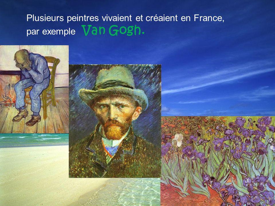 Plusieurs peintres vivaient et créaient en France,