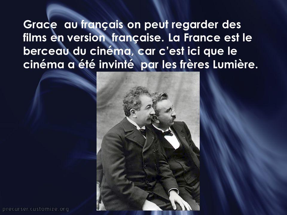 Grace au français on peut regarder des films en version française