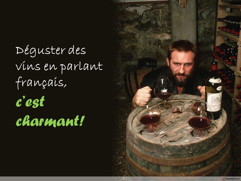 Déguster des vins en parlant français,