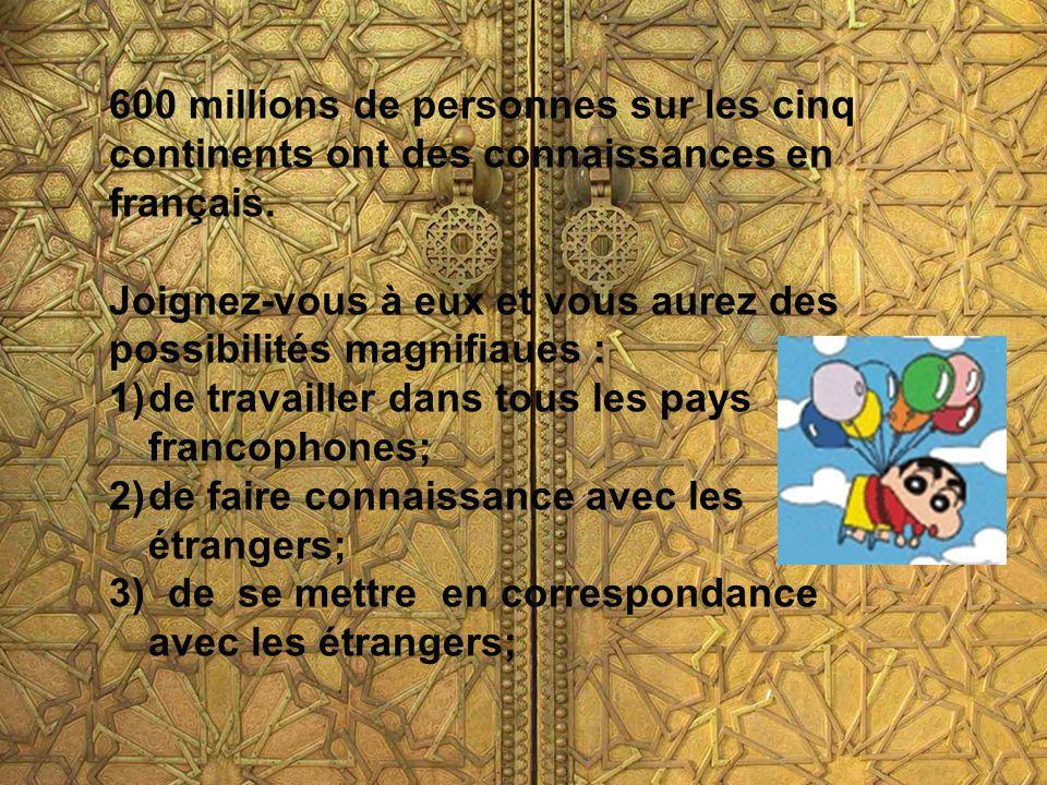 600 millions de personnes sur les cinq continents ont des connaissances en français.