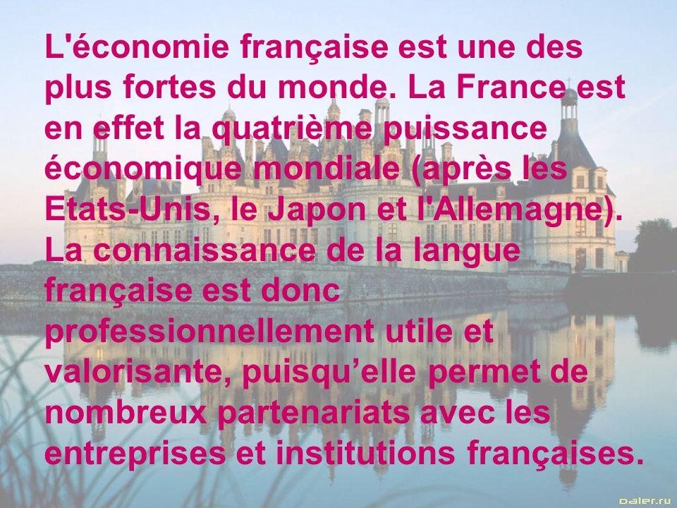 L économie française est une des plus fortes du monde