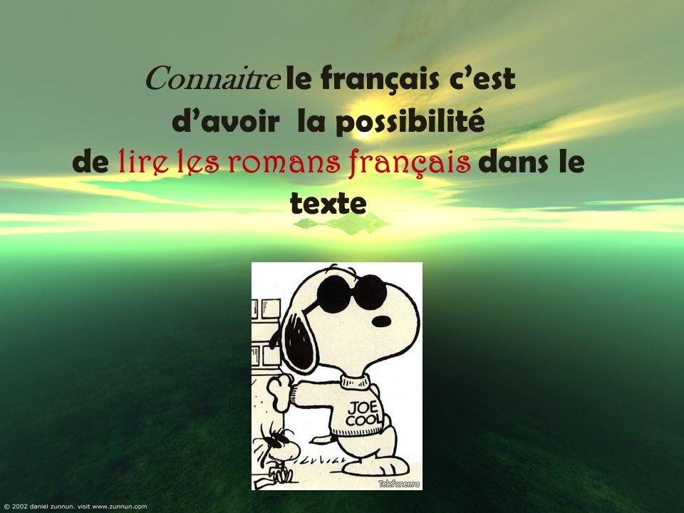 Connaitre le français c'est d'avoir la possibilité