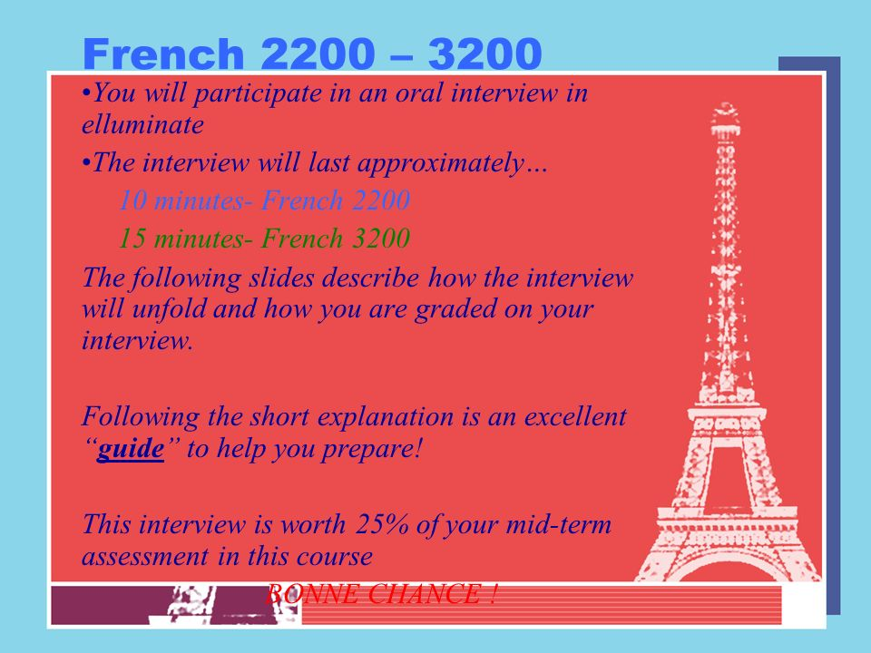 French 2200 – 3200 You will participate in an oral interview in elluminate. The interview will last approximately…