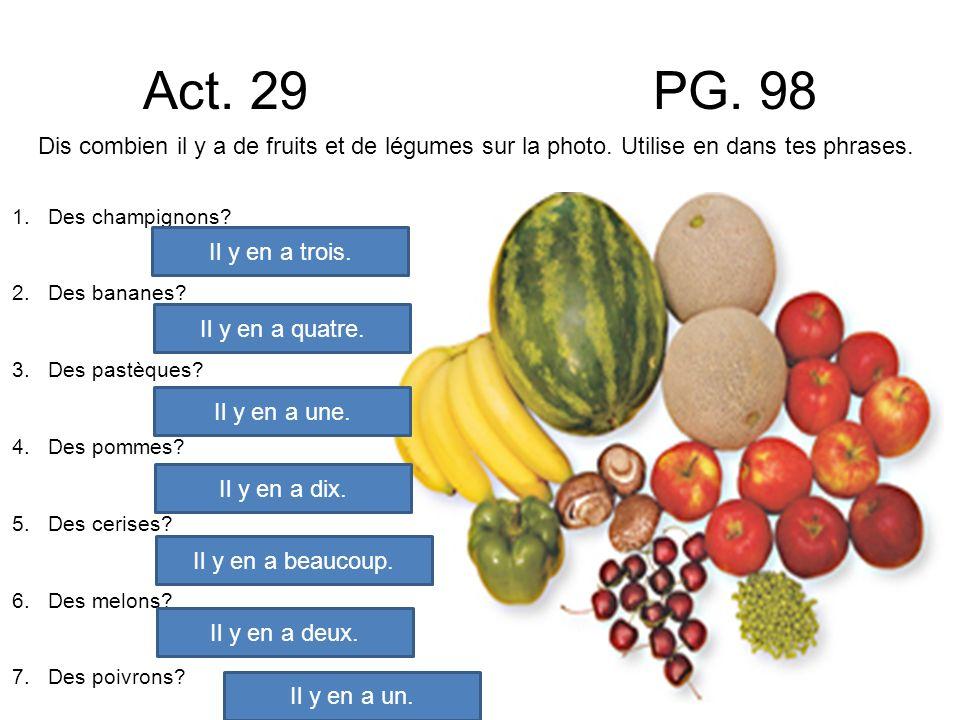 Act. 29 PG. 98 Dis combien il y a de fruits et de légumes sur la photo. Utilise en dans tes phrases.