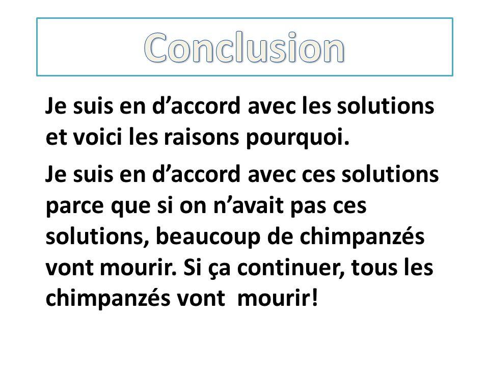 Conclusion Je suis en d'accord avec les solutions et voici les raisons pourquoi.