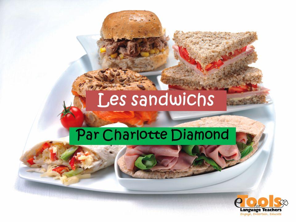Les sandwichs Par Charlotte Diamond