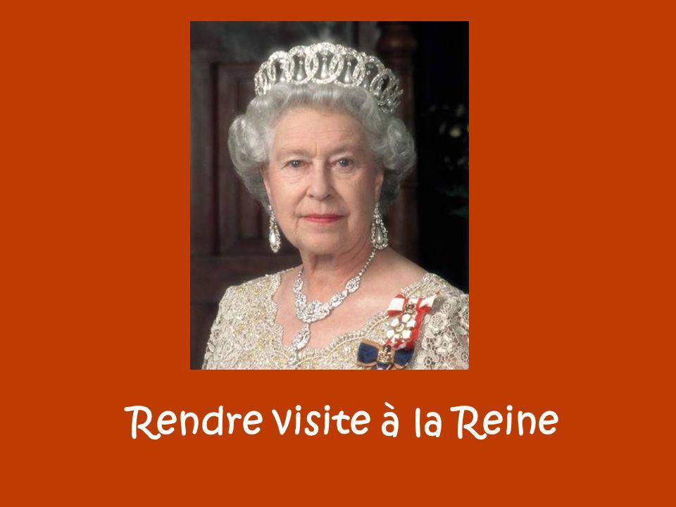Rendre visite à la Reine