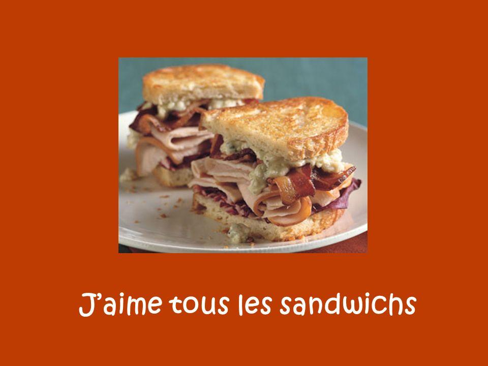 J'aime tous les sandwichs