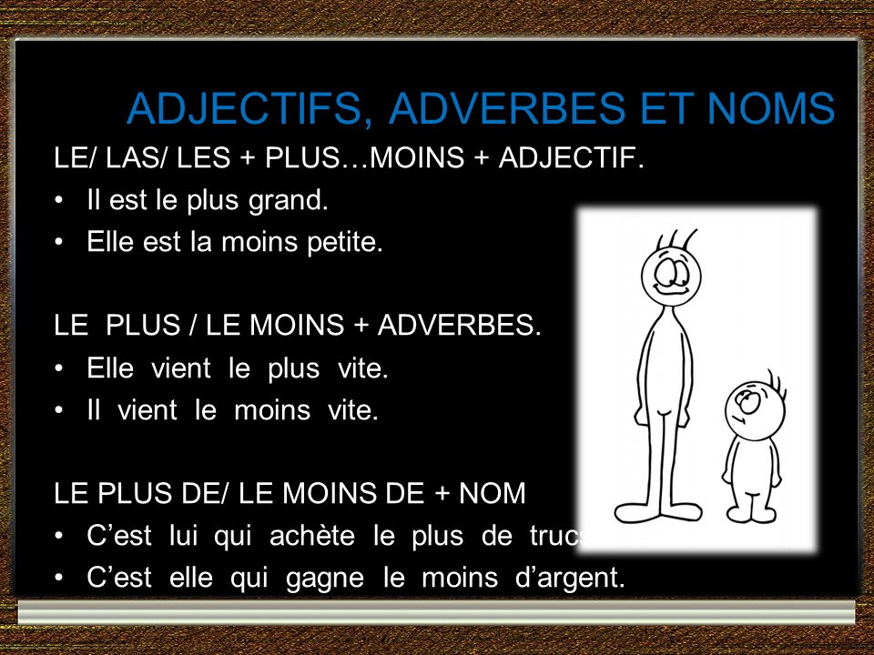 ADJECTIFS, ADVERBES ET NOMS