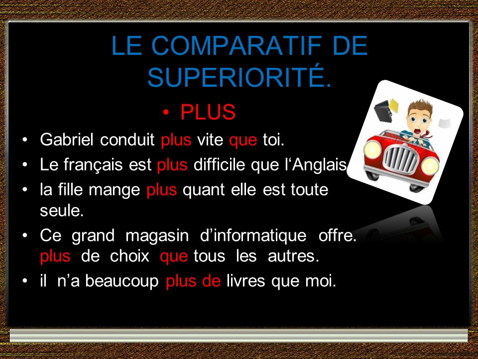 LE COMPARATIF DE SUPERIORITÉ.
