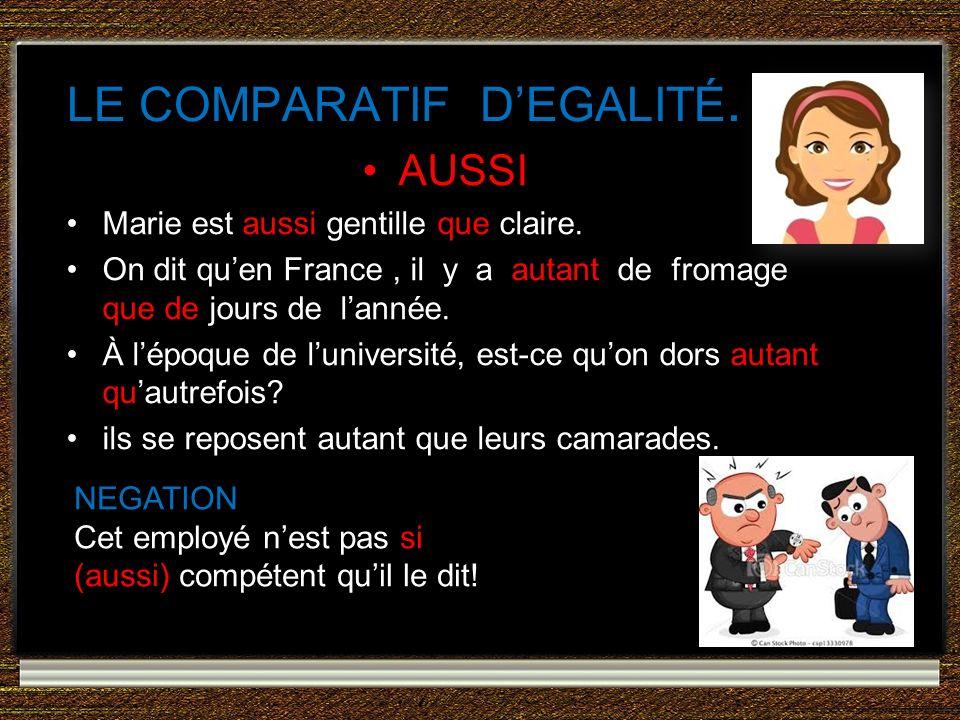 LE COMPARATIF D'EGALITÉ.