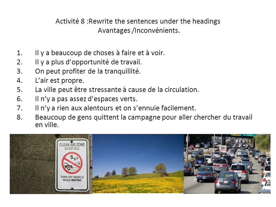 Activité 8 :Rewrite the sentences under the headings Avantages /Inconvénients.