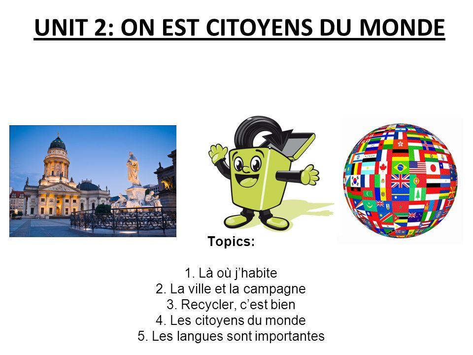 UNIT 2: ON EST CITOYENS DU MONDE