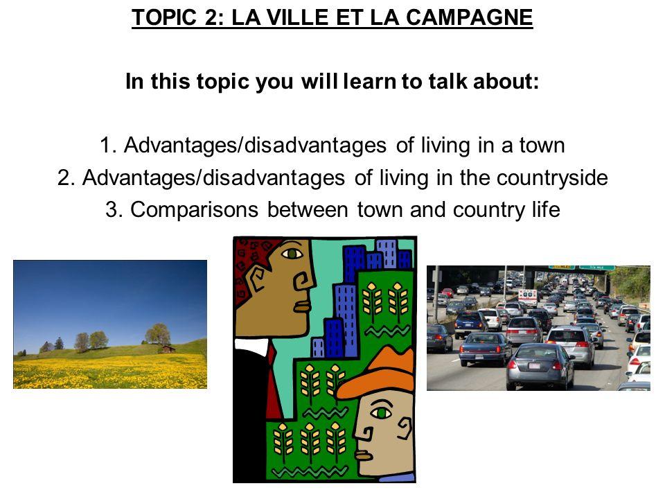 TOPIC 2: LA VILLE ET LA CAMPAGNE