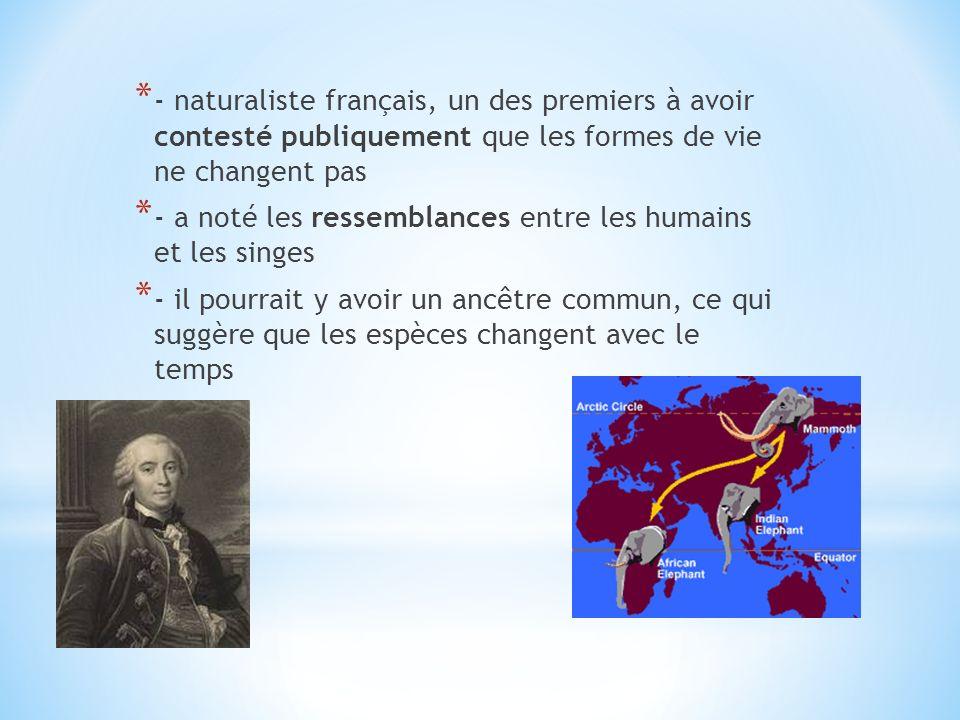 - naturaliste français, un des premiers à avoir contesté publiquement que les formes de vie ne changent pas