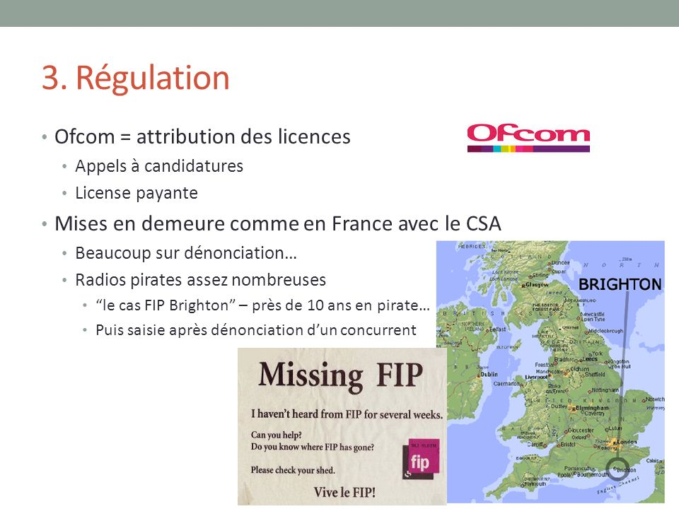 3. Régulation Ofcom = attribution des licences