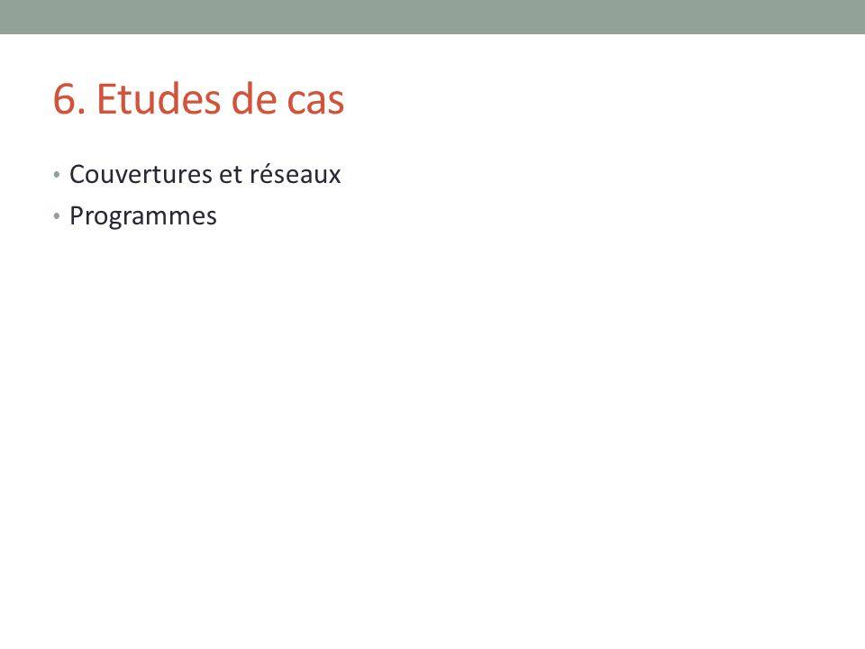 6. Etudes de cas Couvertures et réseaux Programmes