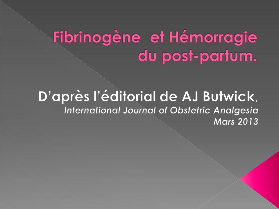 Fibrinogène et Hémorragie du post-partum.