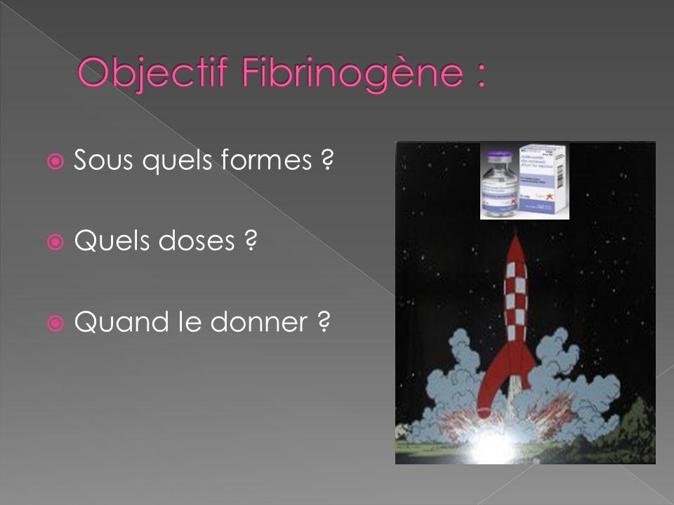 Objectif Fibrinogène :
